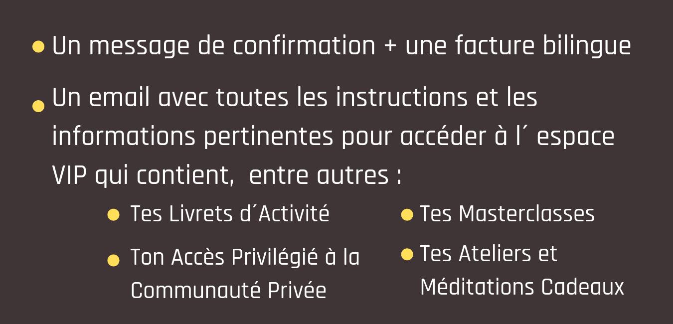 un message de confirmation et une facture bilingue Un email avec toutes les instructions et les informations pertinentes