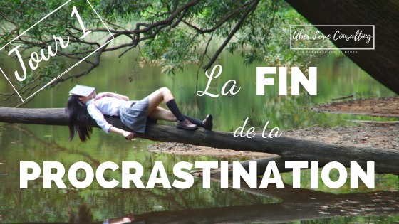 La Fin de ta Procrastination – Le Défi JOUR1