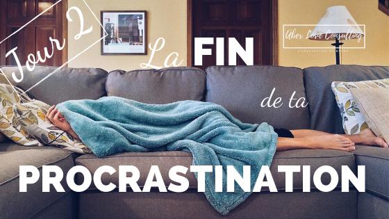 La Fin de ta Procrastination – le Défi JOUR2