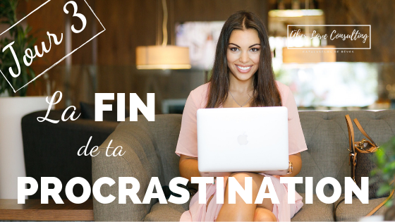 La Fin de ta Procrastination – Le Défi JOUR3